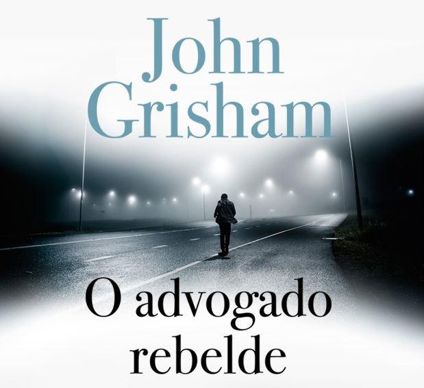 resenha-do-livro-o-advogado-rebelde-por-john-grisham